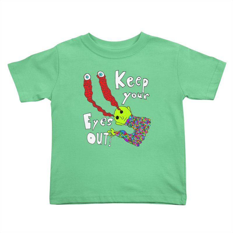 Keep Your Eyes Out! Kids Toddler T-Shirt by LlamapajamaTs's Artist Shop