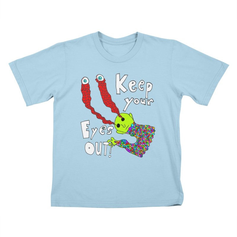 Keep Your Eyes Out! Kids T-shirt by LlamapajamaTs's Artist Shop