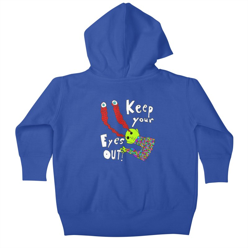 Keep Your Eyes Out! Kids Baby Zip-Up Hoody by LlamapajamaTs's Artist Shop