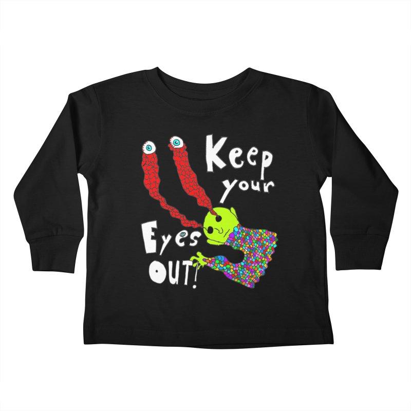 Keep Your Eyes Out! Kids Toddler Longsleeve T-Shirt by LlamapajamaTs's Artist Shop