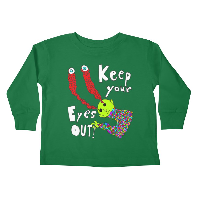 Keep Your Eyes Out! Kids Toddler Longsleeve T-Shirt by LlamapajamaTs's Artist Shop