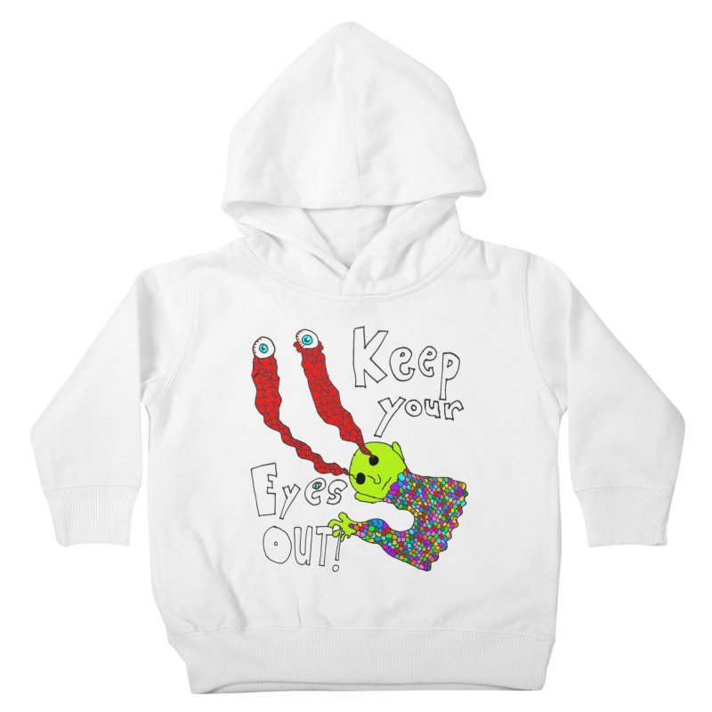 Keep Your Eyes Out! Kids Toddler Pullover Hoody by LlamapajamaTs's Artist Shop