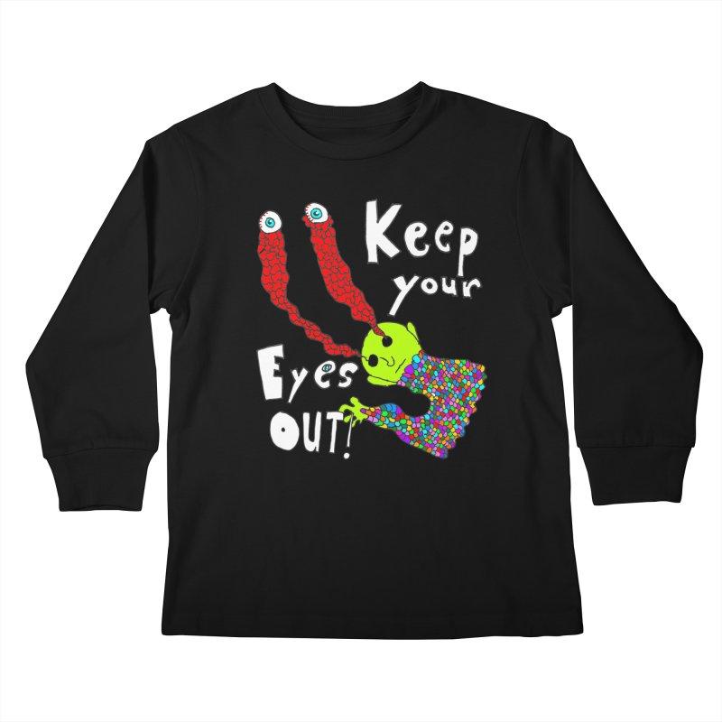 Keep Your Eyes Out! Kids Longsleeve T-Shirt by LlamapajamaTs's Artist Shop