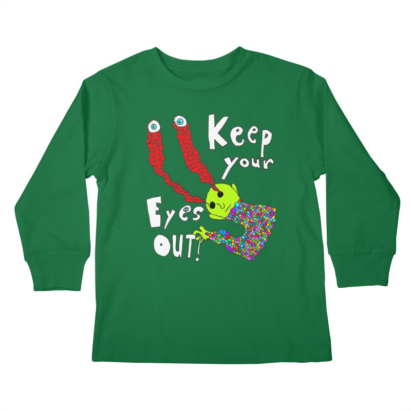 Keep Your Eyes Out! Kids Longsleeve T-Shirt by LlamapajamaTs's Artist Shop