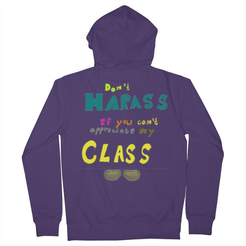 Don't Harass If You Can't Appreciate My Class Women's Zip-Up Hoody by LlamapajamaTs's Artist Shop
