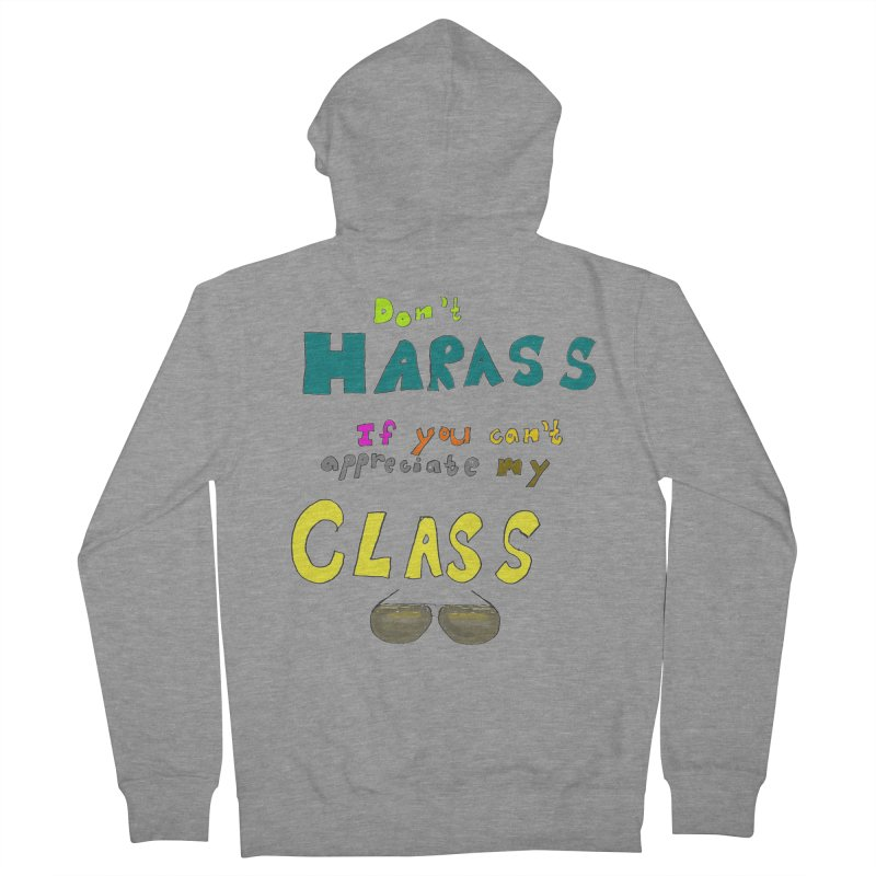 Don't Harass If You Can't Appreciate My Class Men's Zip-Up Hoody by LlamapajamaTs's Artist Shop