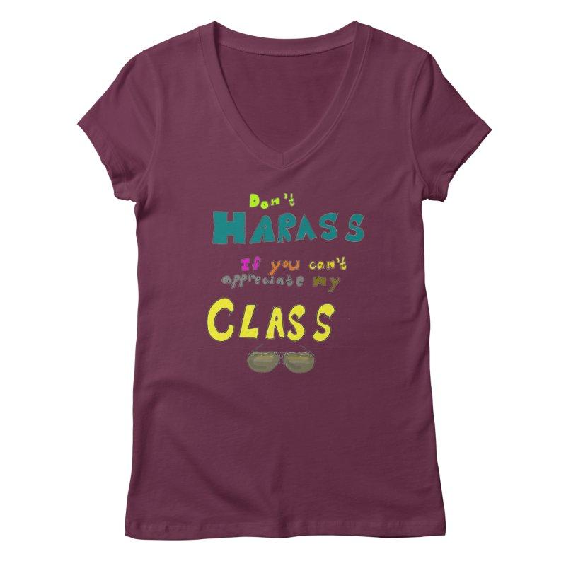 Don't Harass If You Can't Appreciate My Class Women's V-Neck by LlamapajamaTs's Artist Shop