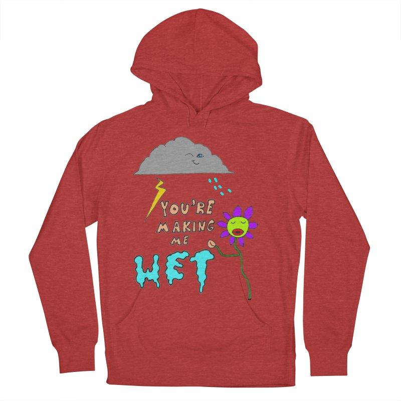 You're Making Me Wet Women's Pullover Hoody by LlamapajamaTs's Artist Shop