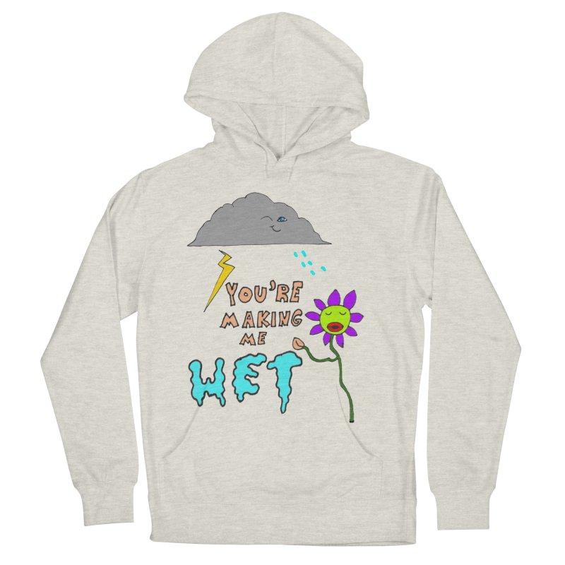 You're Making Me Wet Men's Pullover Hoody by LlamapajamaTs's Artist Shop
