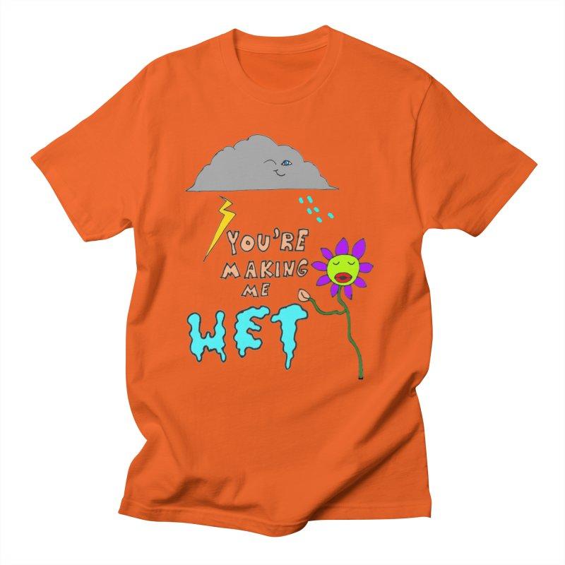 You're Making Me Wet Men's T-shirt by LlamapajamaTs's Artist Shop