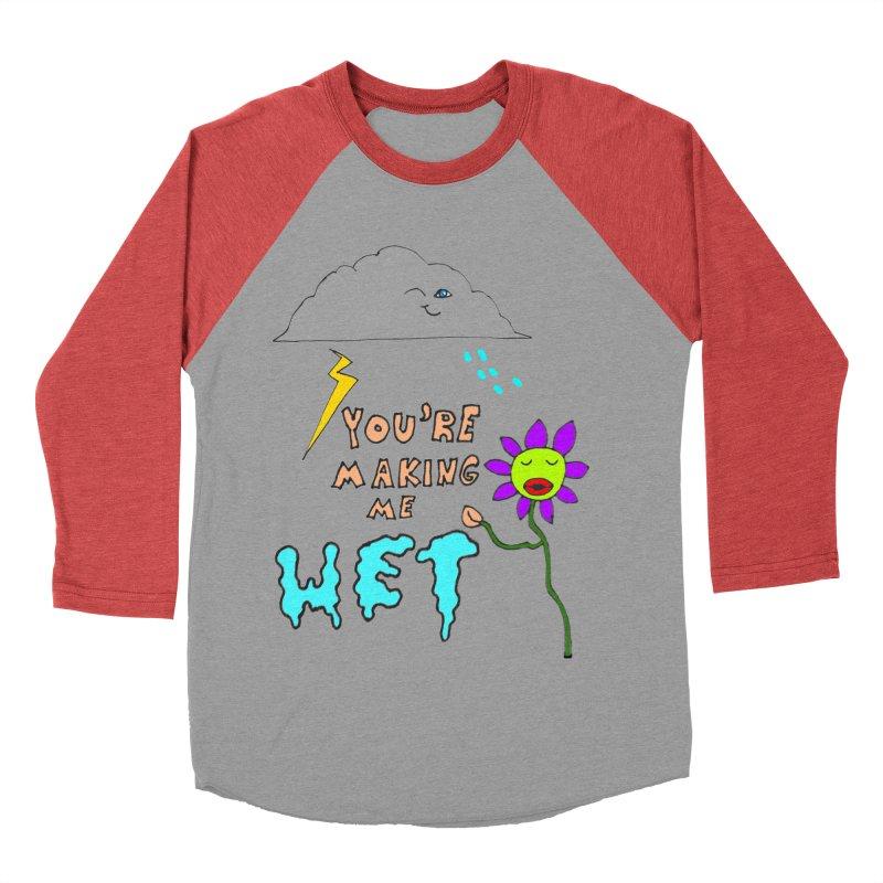 You're Making Me Wet Men's Baseball Triblend T-Shirt by LlamapajamaTs's Artist Shop