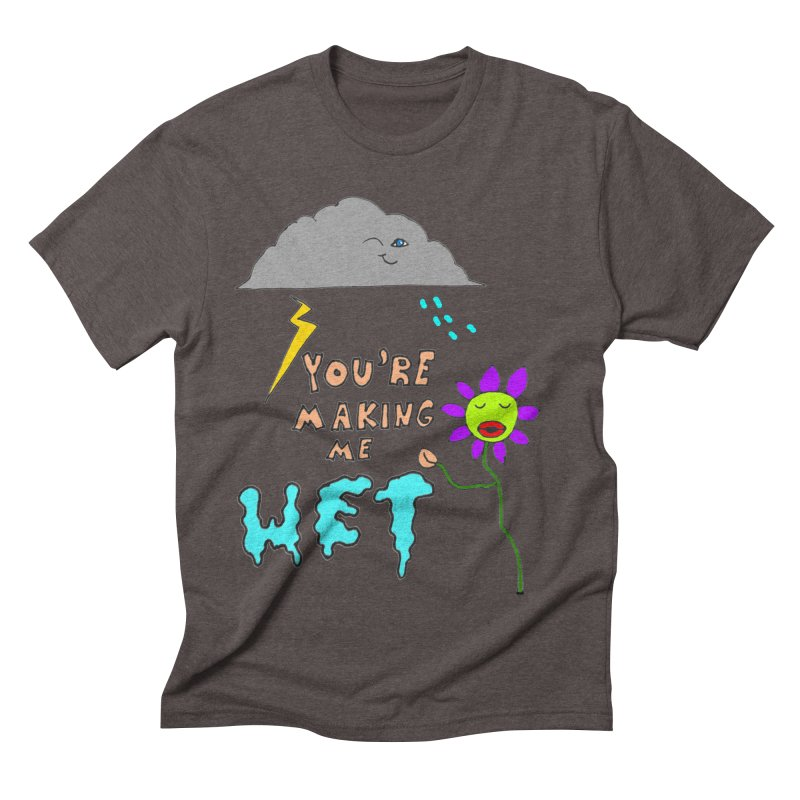 You're Making Me Wet Men's Triblend T-shirt by LlamapajamaTs's Artist Shop