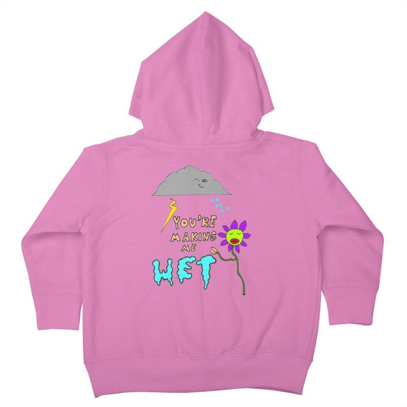You're Making Me Wet Kids Toddler Zip-Up Hoody by LlamapajamaTs's Artist Shop