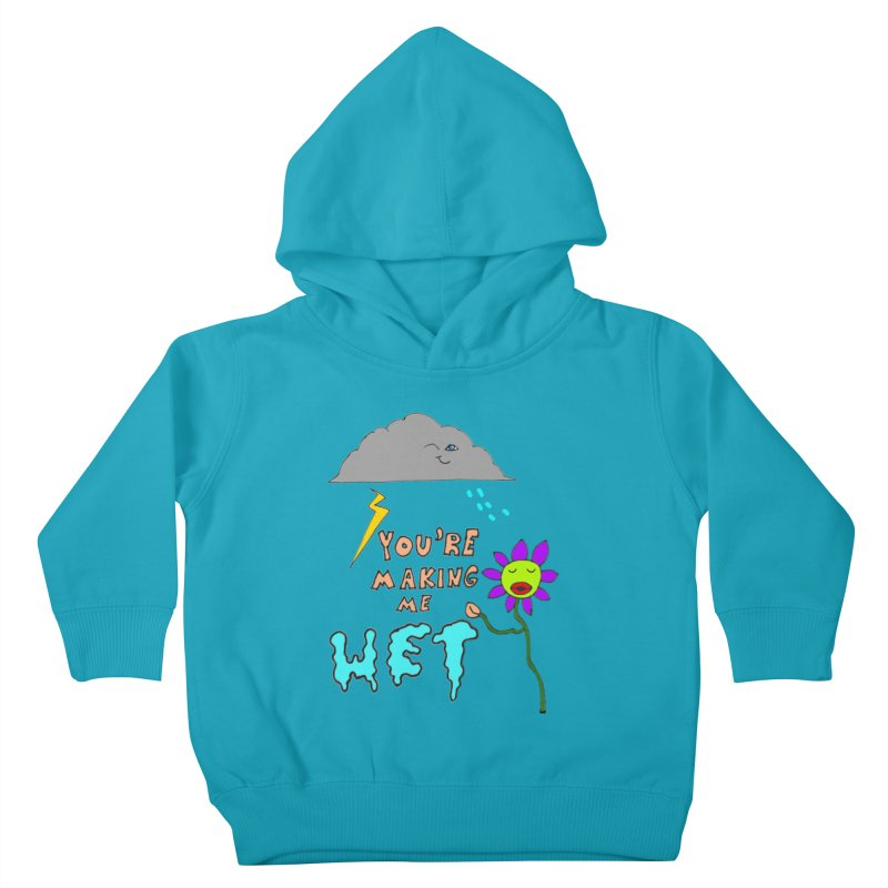 You're Making Me Wet Kids Toddler Pullover Hoody by LlamapajamaTs's Artist Shop