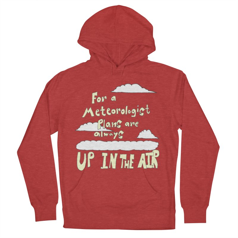 Meteorologist Plans Women's Pullover Hoody by LlamapajamaTs's Artist Shop