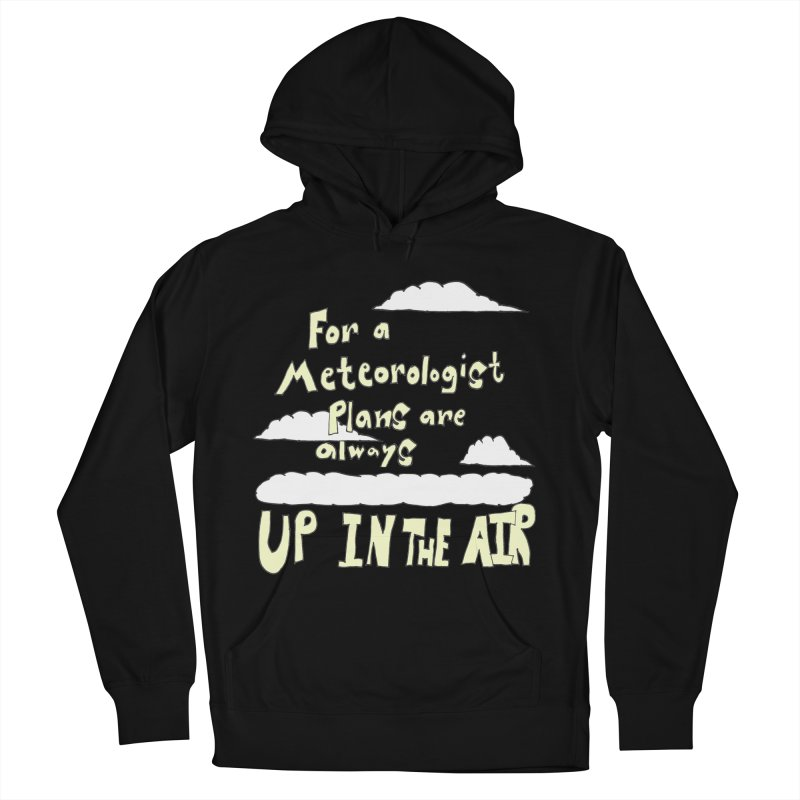 Meteorologist Plans Men's Pullover Hoody by LlamapajamaTs's Artist Shop