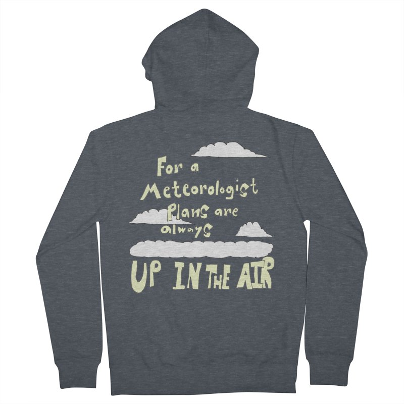 Meteorologist Plans Men's Zip-Up Hoody by LlamapajamaTs's Artist Shop
