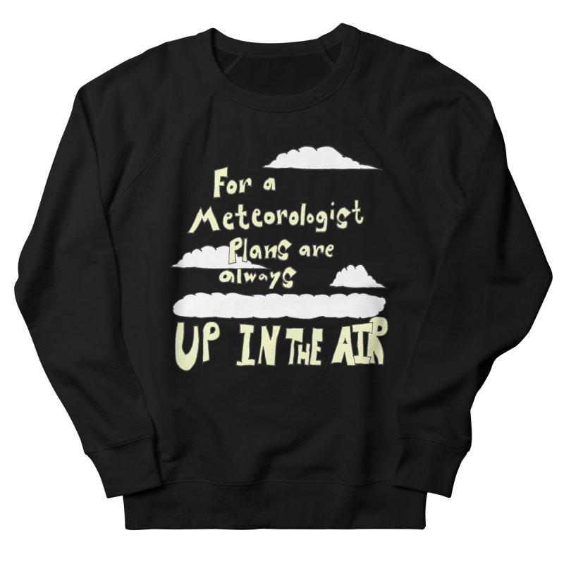 Meteorologist Plans Women's Sweatshirt by LlamapajamaTs's Artist Shop
