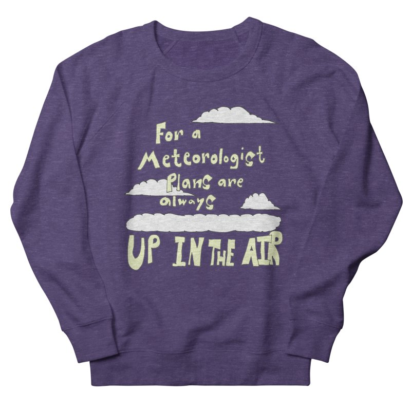 Meteorologist Plans Men's Sweatshirt by LlamapajamaTs's Artist Shop