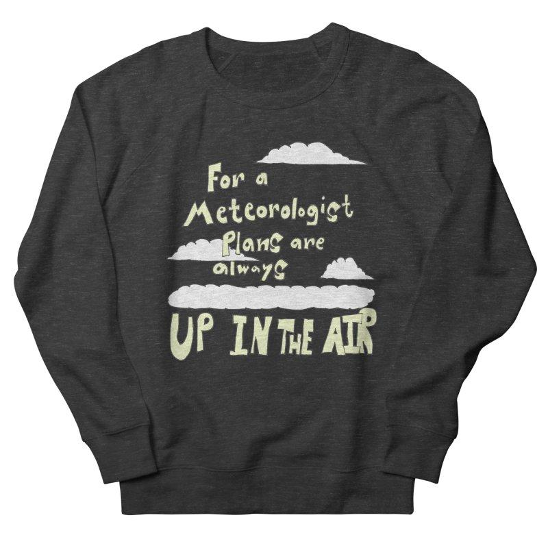 Meteorologist Plans Men's Sweatshirt by LlamapajamaTs's Artist Shop