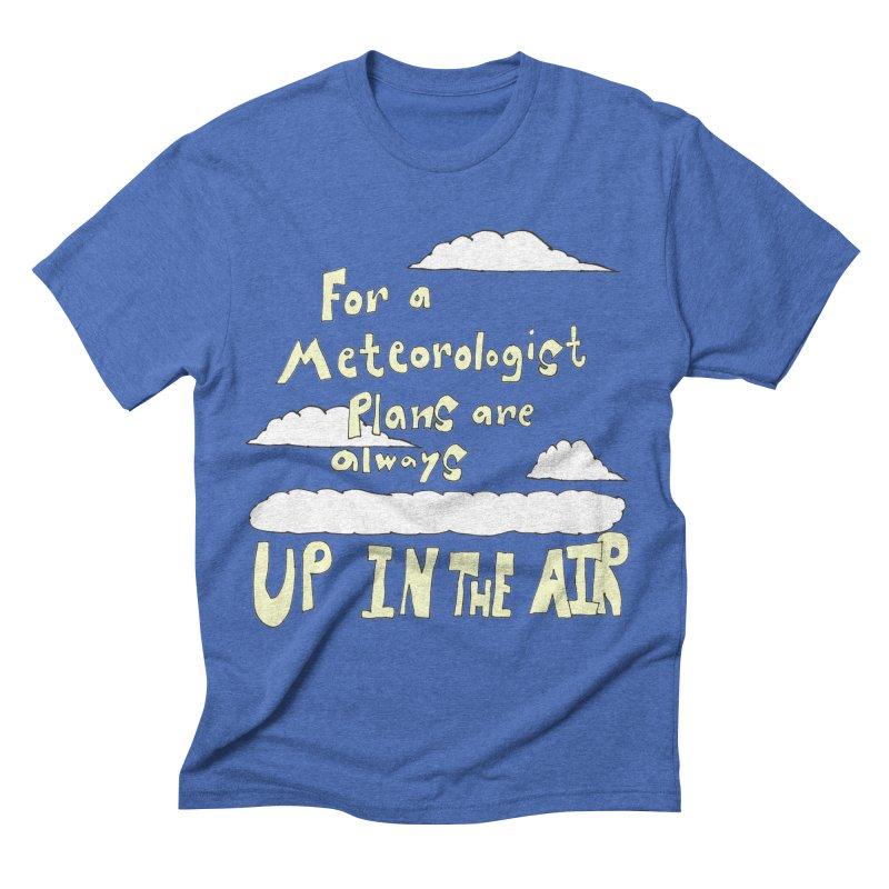 Meteorologist Plans Men's Triblend T-shirt by LlamapajamaTs's Artist Shop