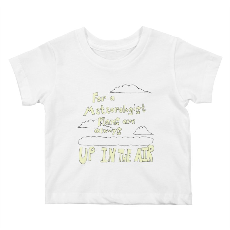 Meteorologist Plans Kids Baby T-Shirt by LlamapajamaTs's Artist Shop