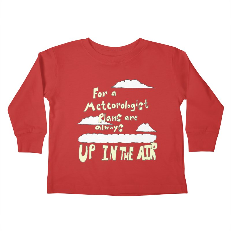 Meteorologist Plans Kids Toddler Longsleeve T-Shirt by LlamapajamaTs's Artist Shop