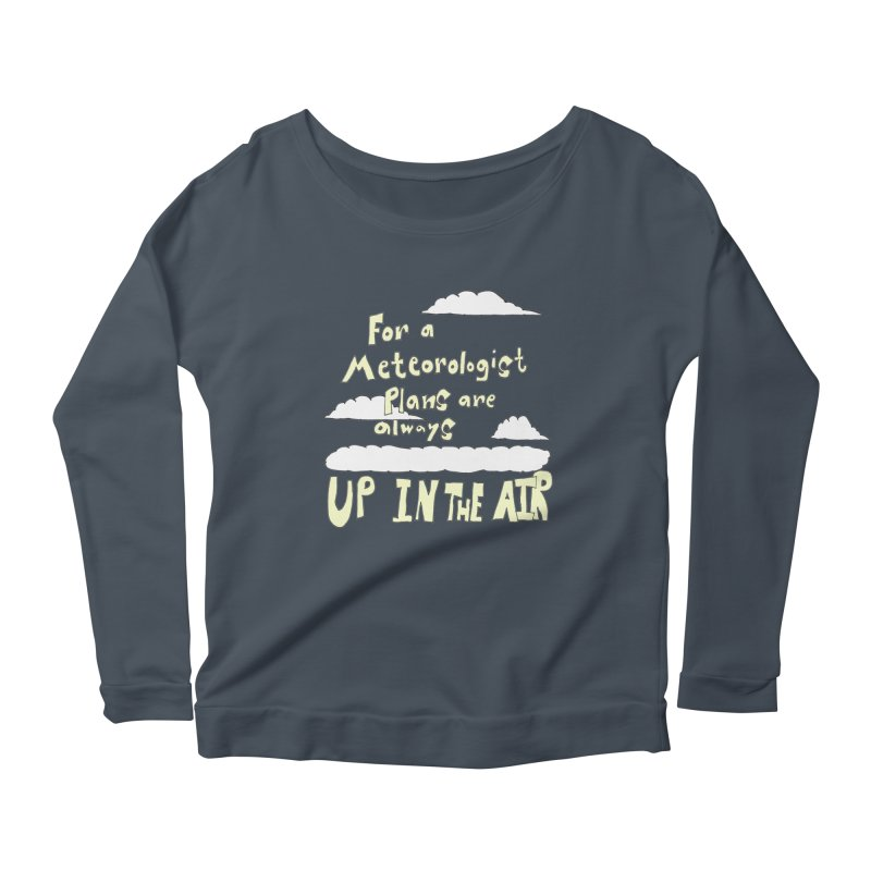 Meteorologist Plans Women's Longsleeve Scoopneck  by LlamapajamaTs's Artist Shop