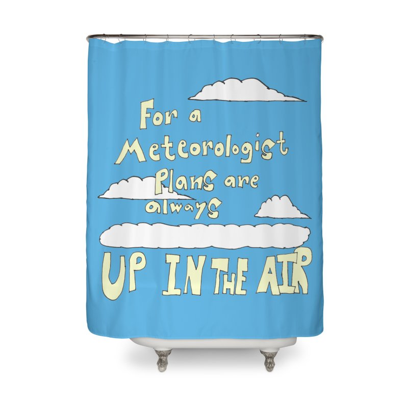 Meteorologist Plans Home Shower Curtain by LlamapajamaTs's Artist Shop