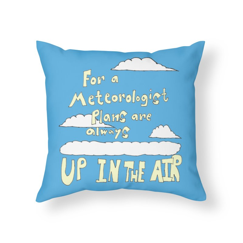 Meteorologist Plans Home Throw Pillow by LlamapajamaTs's Artist Shop