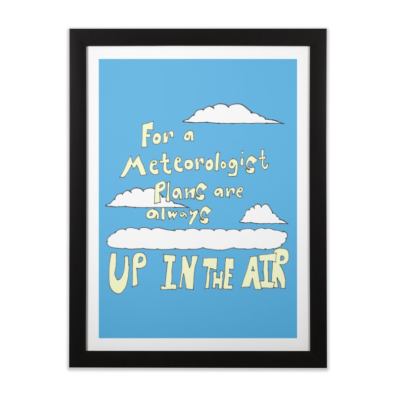 Meteorologist Plans Home Framed Fine Art Print by LlamapajamaTs's Artist Shop