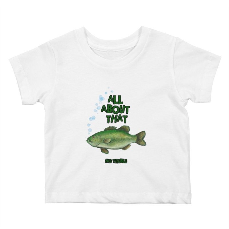 All About That Bass Kids Baby T-Shirt by Loganferret's Artist Shop