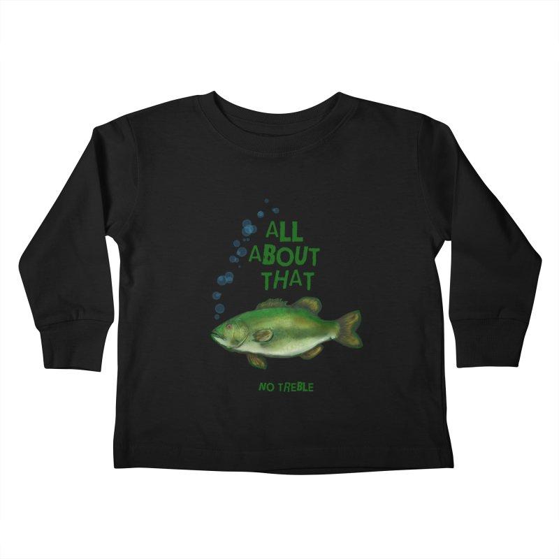 All About That Bass Kids Toddler Longsleeve T-Shirt by Loganferret's Artist Shop