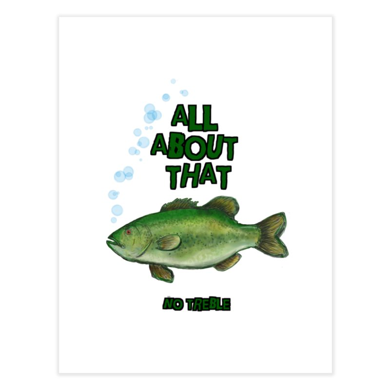 All About That Bass Home Fine Art Print by Loganferret's Artist Shop