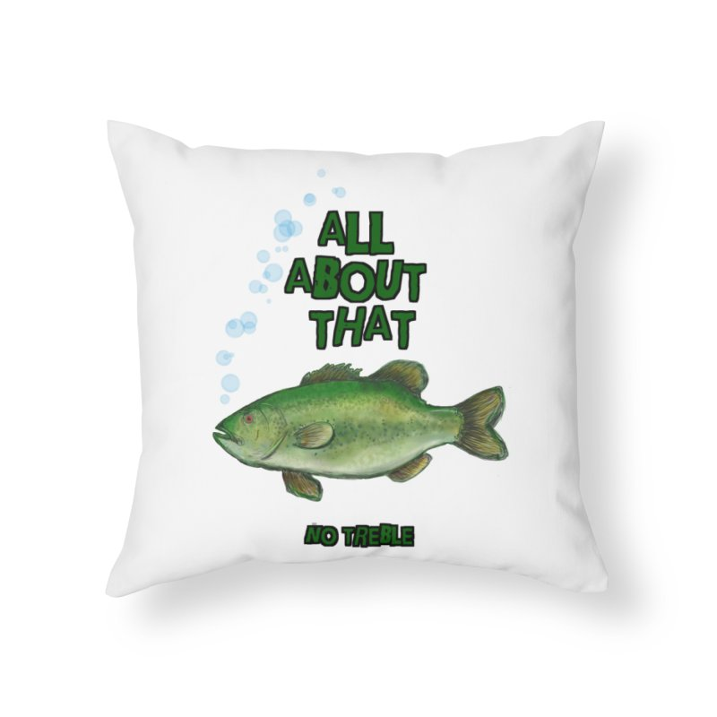 All About That Bass Home Throw Pillow by Loganferret's Artist Shop