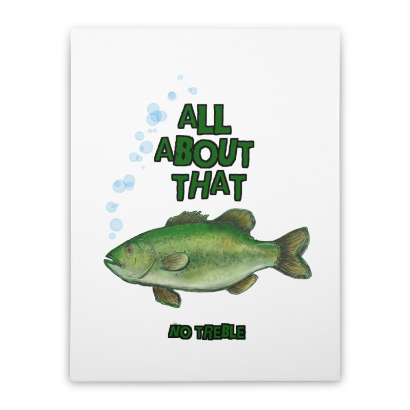 All About That Bass Home Stretched Canvas by Loganferret's Artist Shop