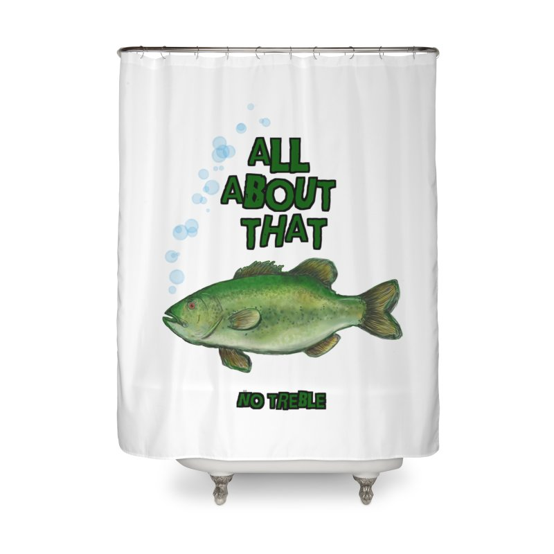 All About That Bass Home Shower Curtain by Loganferret's Artist Shop