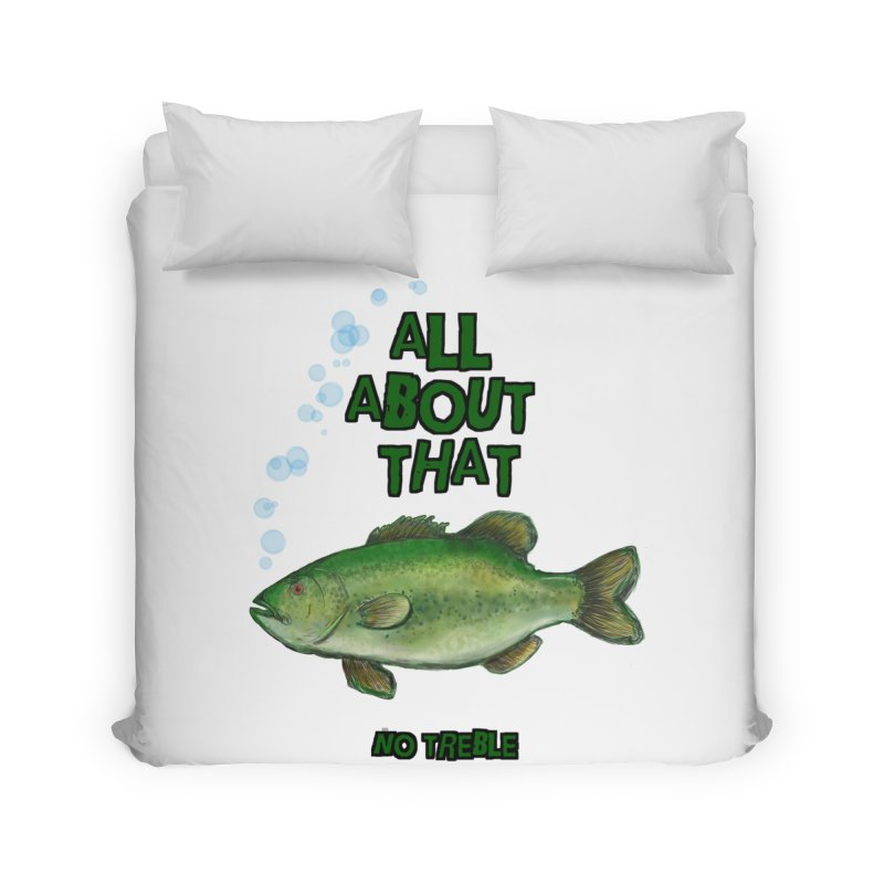 All About That Bass Home Duvet by Loganferret's Artist Shop