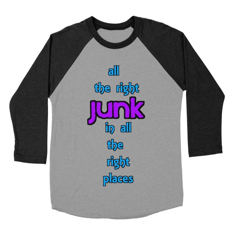 All the right junk... Women's Baseball Triblend T-Shirt by Loganferret's Artist Shop