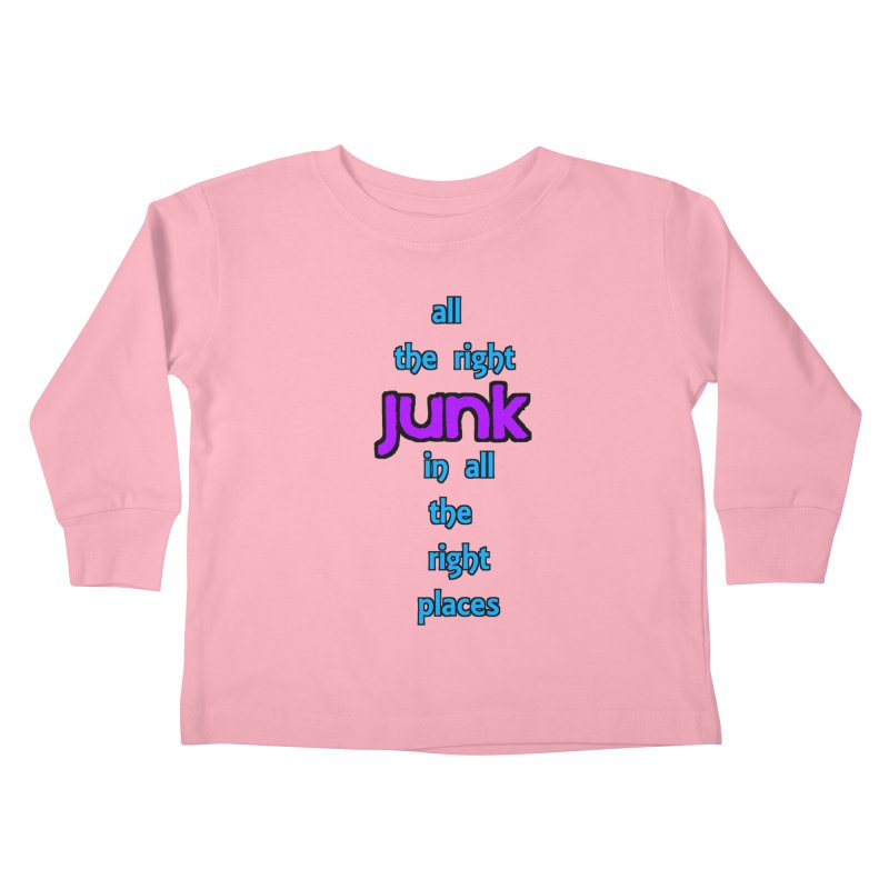 All the right junk... Kids Toddler Longsleeve T-Shirt by Loganferret's Artist Shop