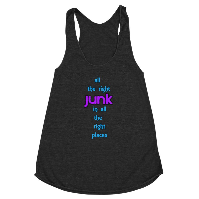 All the right junk... Women's Racerback Triblend Tank by Loganferret's Artist Shop
