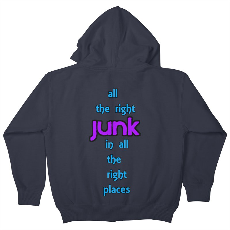 All the right junk... Kids Zip-Up Hoody by Loganferret's Artist Shop