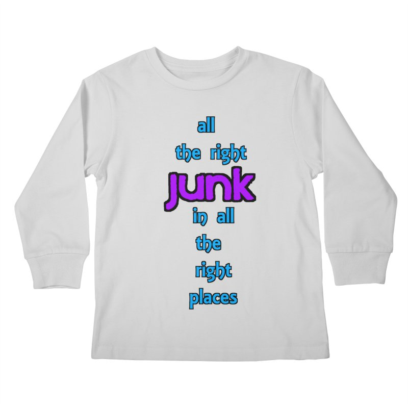 All the right junk... Kids Longsleeve T-Shirt by Loganferret's Artist Shop