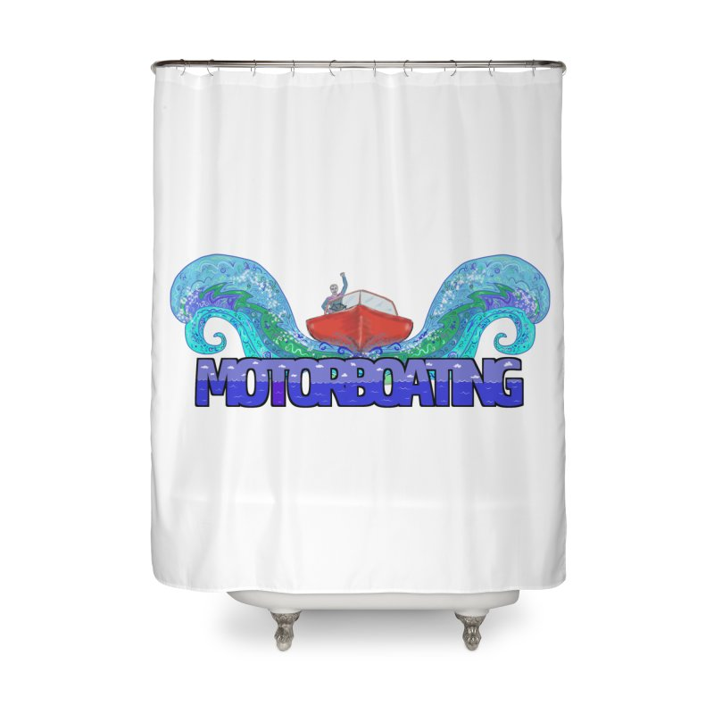 Love MotorBoating Home Shower Curtain by Loganferret's Artist Shop