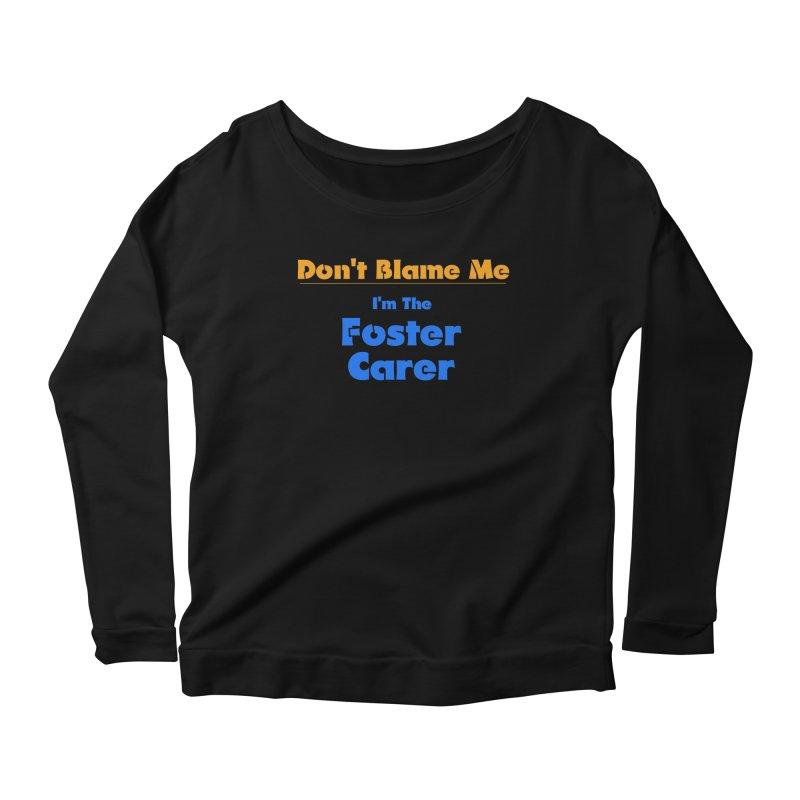 Don't Blame Me Women's Scoop Neck Longsleeve T-Shirt by Loganferret's Artist Shop