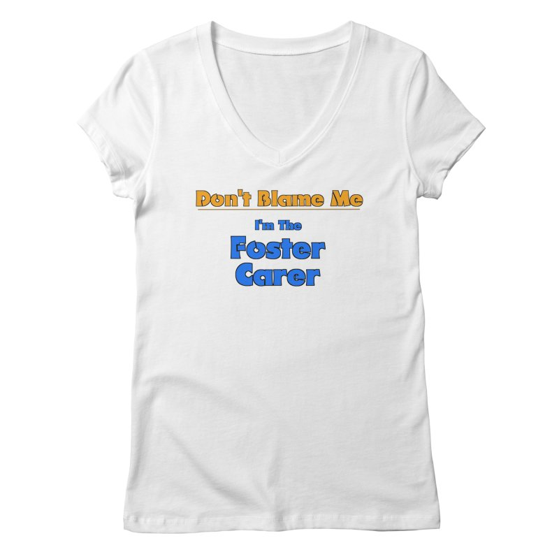 Don't Blame Me in Women's V-Neck White by Loganferret's Artist Shop