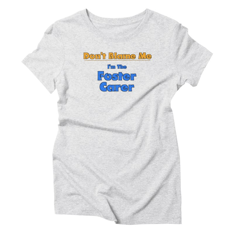 Don't Blame Me Women's Triblend T-Shirt by Loganferret's Artist Shop