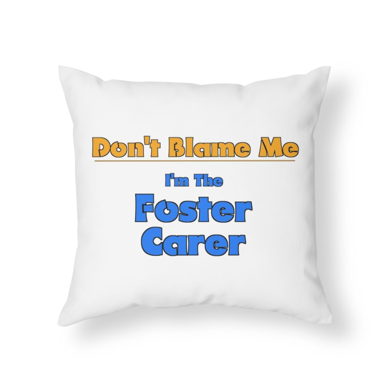 Don't Blame Me Home Throw Pillow by Loganferret's Artist Shop
