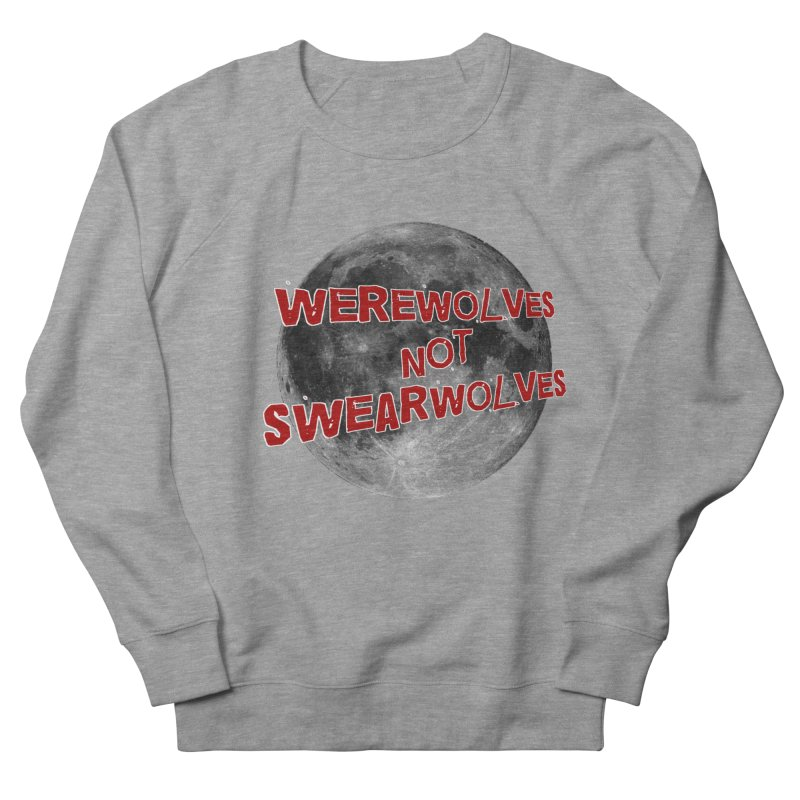 Werewolves not Swearwolves Women's Sweatshirt by Loganferret's Artist Shop