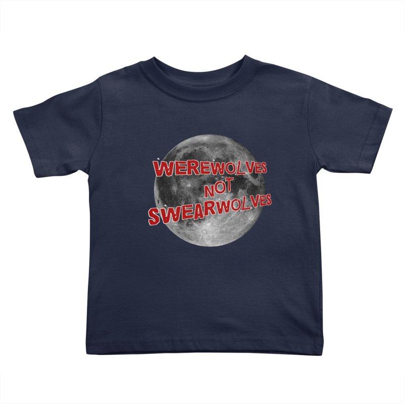Werewolves not Swearwolves Kids Toddler T-Shirt by Loganferret's Artist Shop